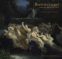 BACCHANALES! IVRESSE DES ARTS AU XIXE SIECLE