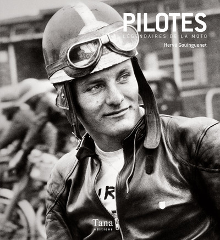 PILOTES LEGENDAIRES DE LA MOTO