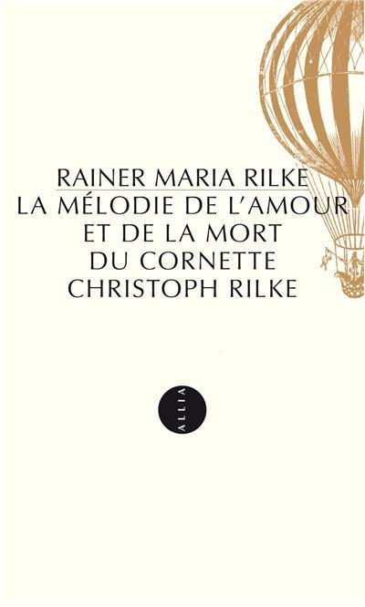 MELODIE DE L'AMOUR ET DE LA MORT DU CORNETTE CHRISTOPH RILKE
