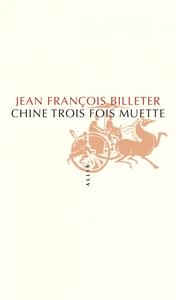 CHINE TROIS FOIS MUETTE NOUVELLE EDITION