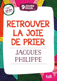 9 JOURS POUR RETROUVER LA JOIE DE PRIER