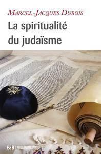 SPIRITUALITE DU JUDAISME (LA)
