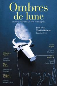 OMBRES DE LUNE ET AUTRES NOUVELLES DU PRIX HEMINGWAY 2018