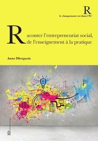 RACONTER L'ENTREPRENEURIAT SOCIAL, DE L'ENSEIGNEMENT A LA PRATIQUE
