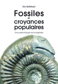 FOSSILES ET CROYANCES POPULAIRES - UNE PALEONTOLOGIE...