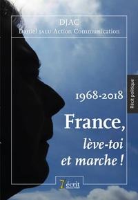 1968-2018 FRANCE, LEVE-TOI ET MARCHE !