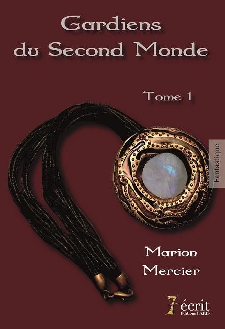 GARDIENS DU SECOND MONDE - TOME 1