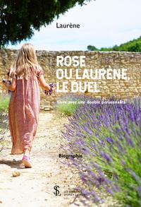 ROSE OU LAURENE, LE DUEL - VIVRE AVEC UNE DOUBLE PERSONNALITE