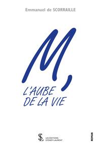 M, L'AUBE DE LA VIE