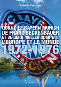 QUAND LE BAYERN MUNICH DE FRANZ BECKENBAUER ET DE GERD MULLER DOMINAIT L'EUROPE ET LE MONDE 72-76