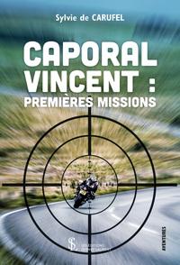 CAPORAL VINCENT : PREMIERES MISSIONS