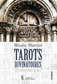 TAROTS DIVINATOIRES - UNE AUTRE LECTURE DU TAROT