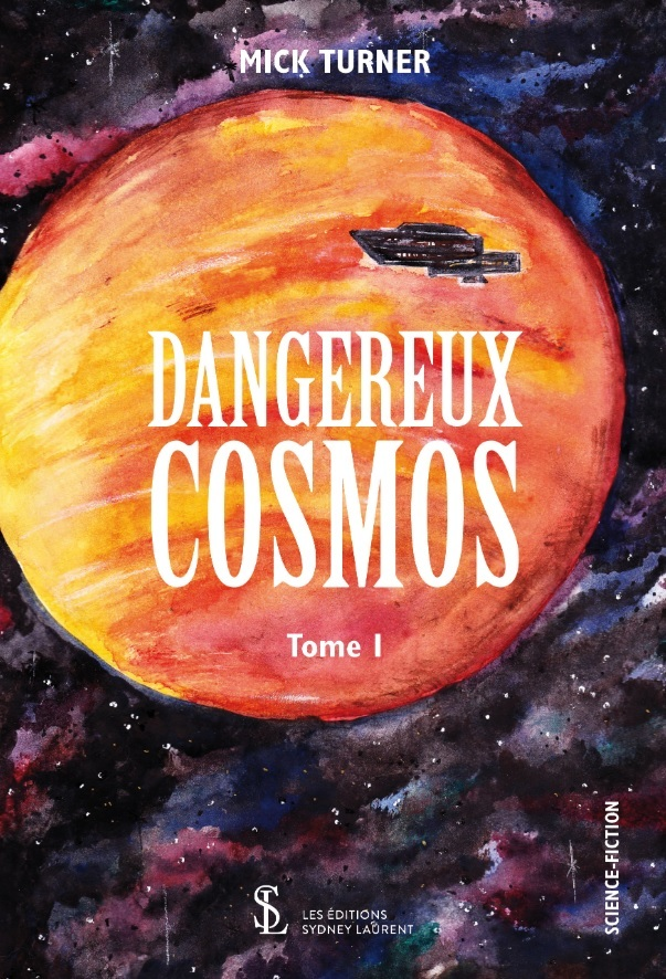 DANGEREUX COSMOS TOME 1