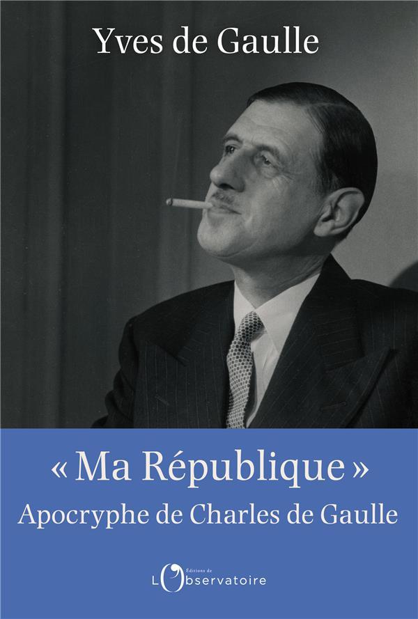 """""""MA REPUBLIQUE"""" APOCRYPHE DE CHARLES DE GAULLE"""