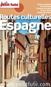Routes culturelles d'Espagne 2016 Petit Futé