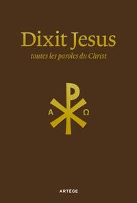 DIXIT JESUS : TOUTES LES PAROLES DU CHRIST