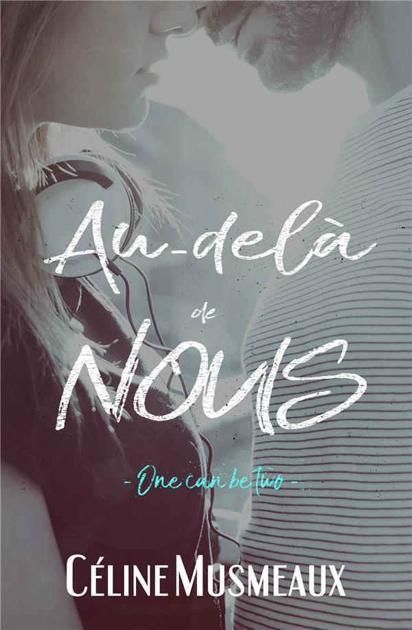 AU-DELA DE NOUS - ONE CAN BE TWO