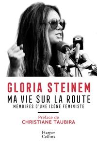 MA VIE SUR LA ROUTE - MEMOIRES D'UNE ICONE FEMINISTE