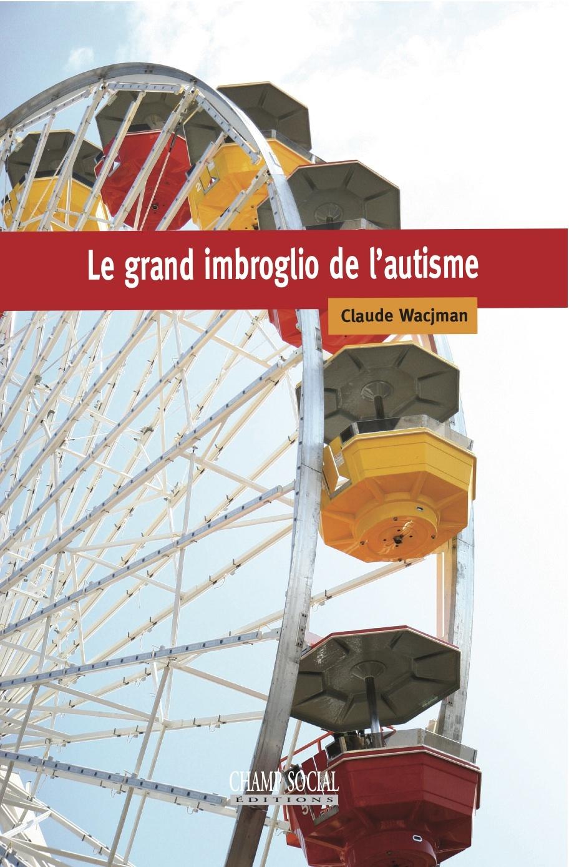 LE GRAND IMBROGLIO DE L'AUTISME