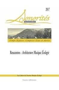 SONORITES NOUVELLES / TEMPS ESPACES. COMPOSER LIEUX ET DUREES