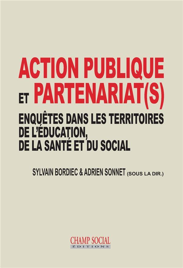 ACTION PUBLIQUE ET PARTENARIAT(S) - ENQUETES DANS LES TERRITOIRES DE L'EDUCATION, DE LA SANTE ET DU