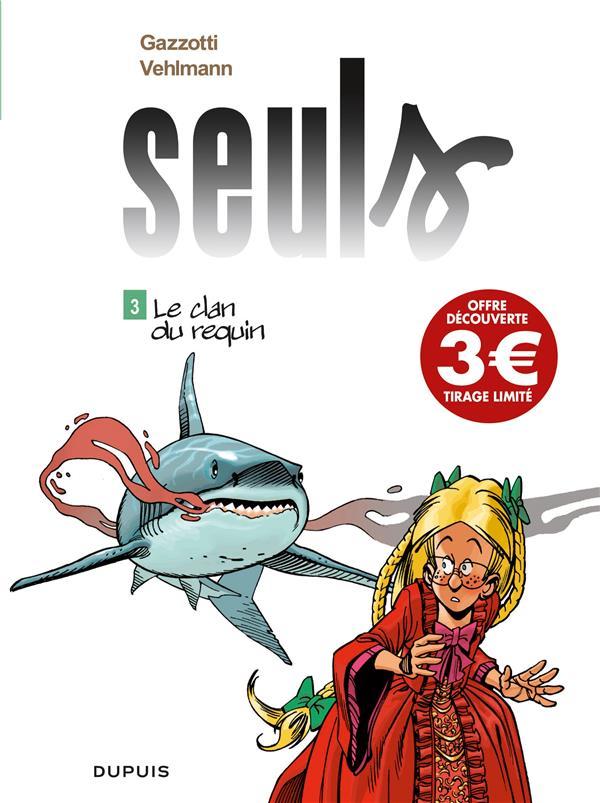 SEULS T3 SEULS - TOME 3 - LE CLAN DU REQUIN (PRIX REDUIT)