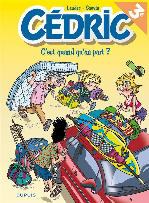 CEDRIC - CEDRIC - TOME 27 - C'EST QUAND QU'ON PART ? (OPE ETE 2018)