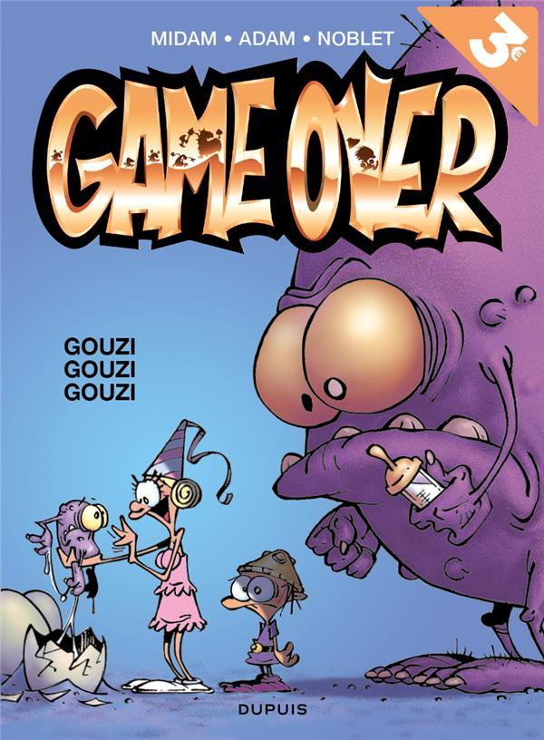GAME OVER T3 GAME OVER - TOME 3 - GOUZI GOUZI GOUZI (OPE ETE 2018)