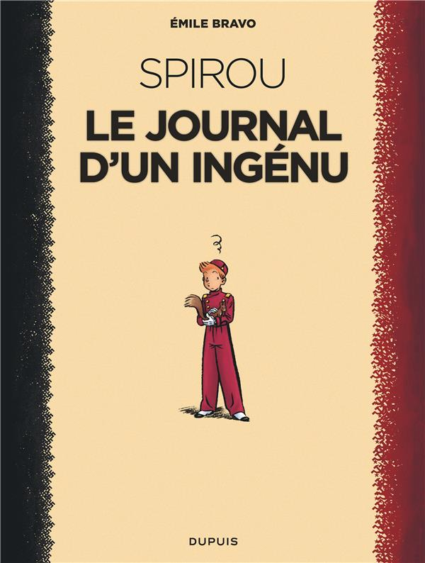 LE SPIROU D'EMILE BRAVO - TOME 1 - LE JOURNAL D'UN INGENU (REEDITION 2018 )
