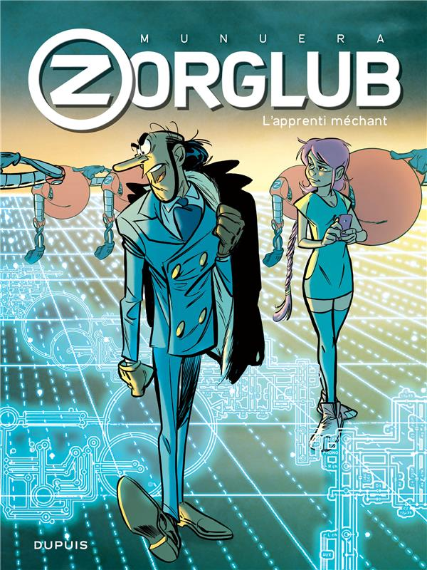 ZORGLUB - TOME 2 - L'APPRENTI MECHANT (EDITION AUGMENTEE)