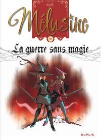 MELUSINE - TOME 27 - LA GUERRE SANS MAGIE