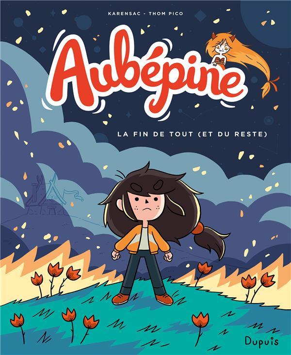 AUBEPINE - TOME 4 - LA FIN DE TOUT (ET DU RESTE)