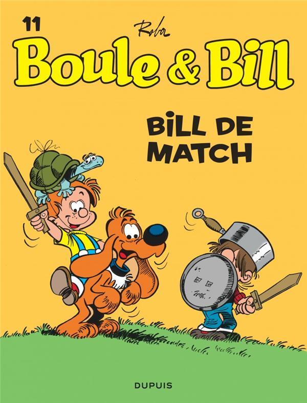 BOULE & BILL (DUPUIS) - BOULE ET BILL - TOME 11 - BILL DE MATCH (EDITION 2019)