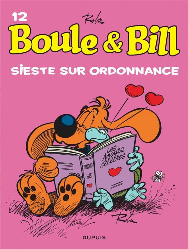 BOULE & BILL (DUPUIS) - BOULE ET BILL - TOME 12 - SIESTE SUR ORDONNANCE (EDITION 2019)
