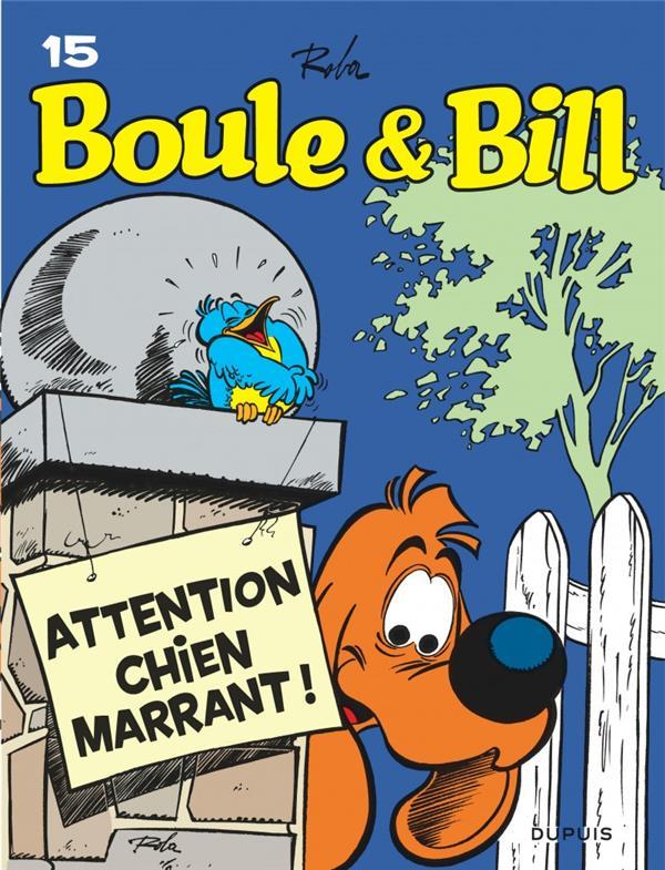 BOULE & BILL (DUPUIS) - BOULE ET BILL - TOME 15 - ATTENTION CHIEN MARRANT ! (EDITION 2019)