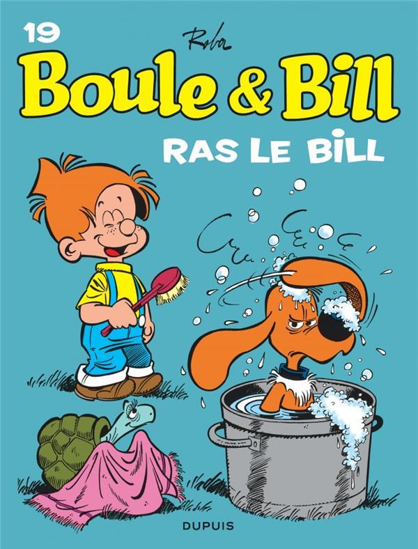 BOULE & BILL (DUPUIS) - BOULE ET BILL - TOME 19 - RAS LE BILL ! (EDITION 2019)