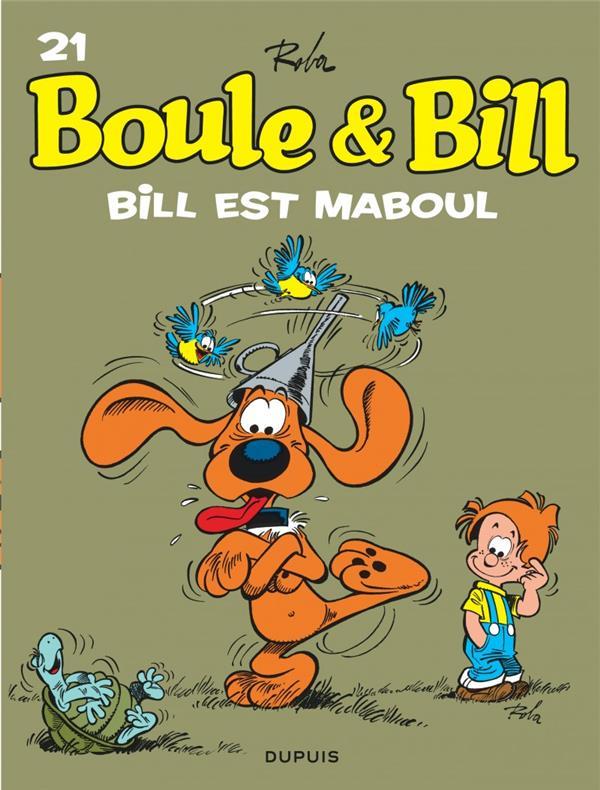 BOULE & BILL (DUPUIS) - BOULE ET BILL - TOME 21 - BILL EST MABOUL (EDITION 2019)