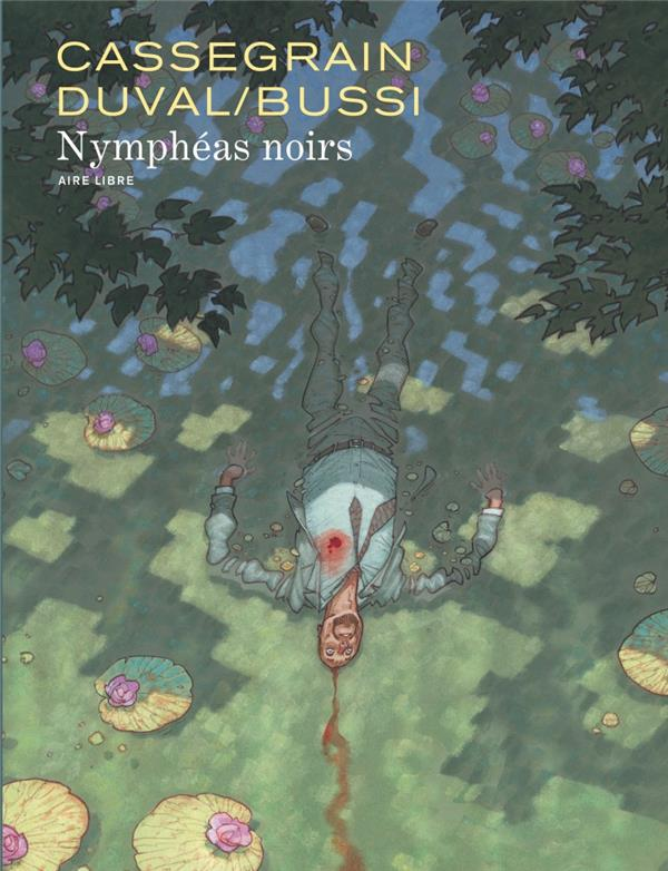 NYMPHEAS NOIRS - TOME 0 - NYMPHEAS NOIRS (EDITION AUGMENTEE)