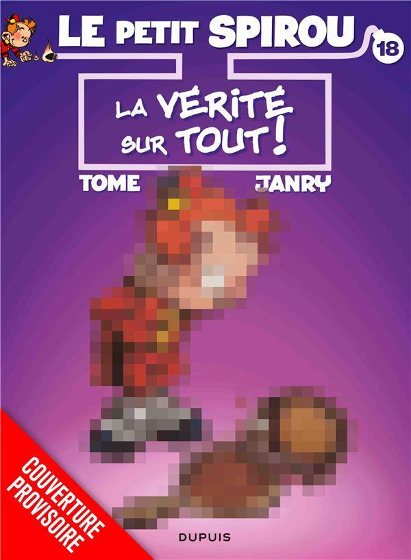 LE PETIT SPIROU - TOME 18 - LA VERITE SUR TOUT ! (TER)