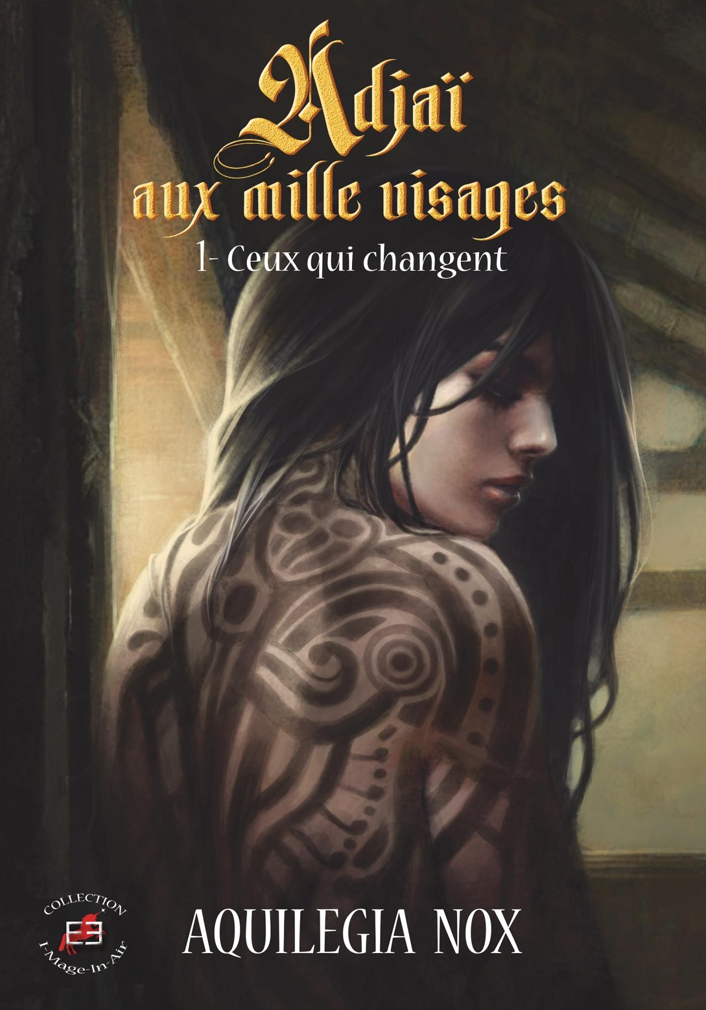ADJAI AUX MILLE VISAGES - CEUX QUI CHANGENT