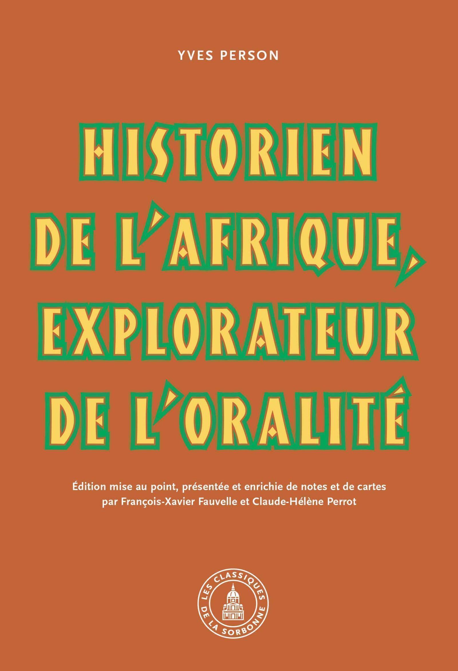 YVES PERSON : HISTORIEN DE L'AFRIQUE, EXPLORATEUR DE L'ORALITE
