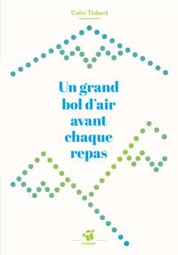 UN GRAND BOL D'AIR AVANT CHAQUE REPAS