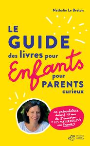 GUIDE DES LIVRES POUR ENFANTS POUR PARENTS CURIEUX - CHERCHE ET TROUVE LES LIVRES POUR ENFANTS