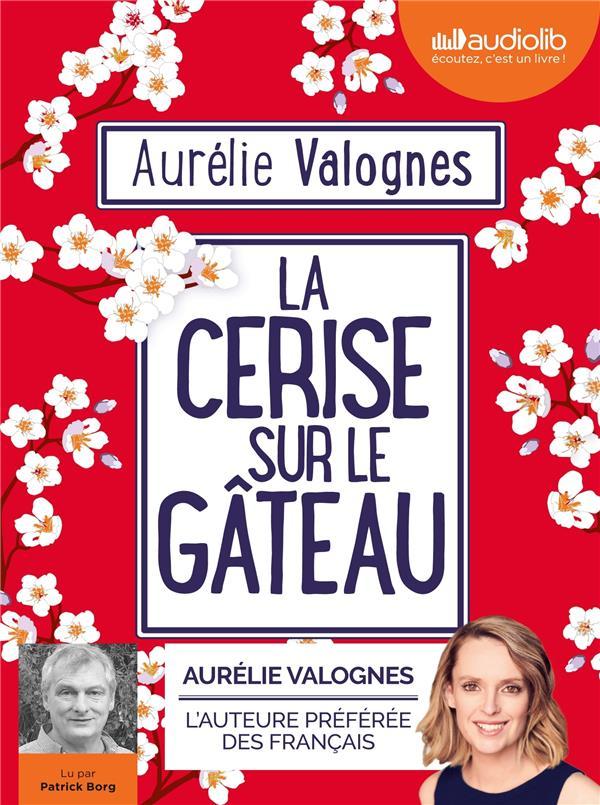 LA CERISE SUR LE GATEAU - LIVRE AUDIO 1CD MP3