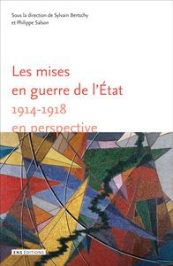 LES MISES EN GUERRE DE L'ETAT. 1914-1918 EN PERSPECTIVE