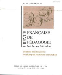 REVUE FRANCAISE DE PEDAGOGIE, N 199/2017. L'HISTOIRE DES DISCIPLINES