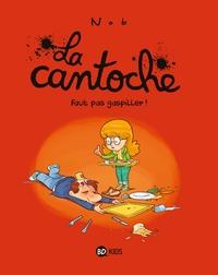 LA CANTOCHE, TOME 04 - FAUT PAS GASPILLER !