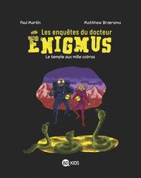 LES ENQUETES DU DOCTEUR ENIGMUS, TOME 05 - LE TEMPLE AUX MILLE COBRAS