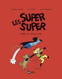 LES SUPER SUPER, TOME 07 - PARES AU DECOLLAGE