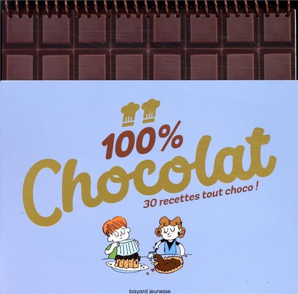 100 % CHOCOLAT - 100 % EXCELLENT - LES 50 MEILLEURES RECETTES DE ROSAMEE